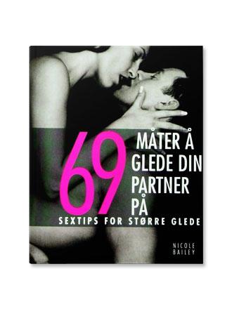 69 måter å glede din partner på - Sextips for større glede