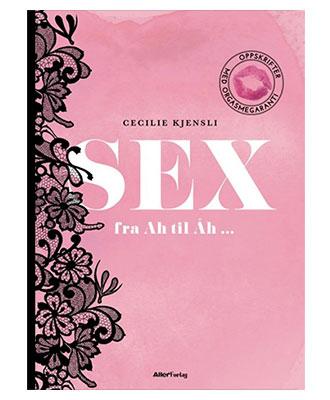 Sex fra Ah til Åh - Cecilie Kjensli
